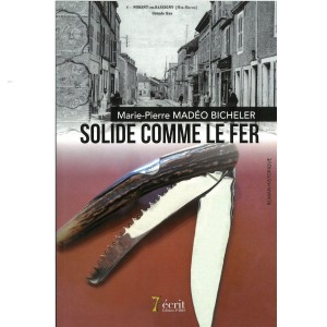 Solide comme le fer - Marie-Pierre MADEO BICHELER