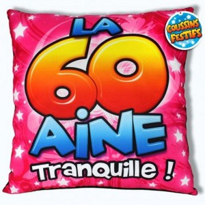 Coussin anniversaire 60 aine TRANQUILLE